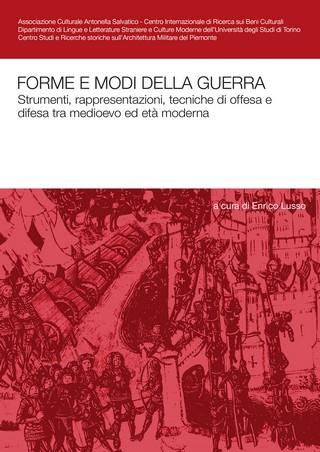 Forme e modi della guerra Strumenti, rappresentazioni, tecniche di offesa e difesa tra medioevo ed età moderna