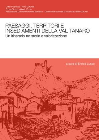 Paesaggi, territori e insediamenti della val Tanaro. Un itinerario tra storia e valorizzazione